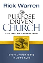 The Purpose Driven Church: Every Church Is…