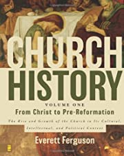 Church History, Volume One: From Christ to…