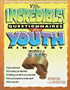Incredible Questionnaires for Youth Ministry…