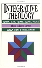 Integrative Theology av Gordon R. Lewis