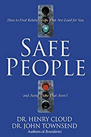 Safe People: How to Find Relationships That…