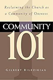 Community 101: Reclaiming the Local Church…