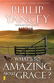 What's So Amazing About Grace? Study Guide…