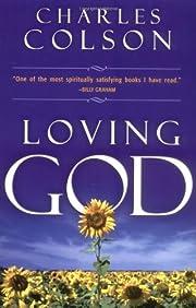 Loving God von Charles Colson