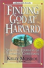 Finding God at Harvard di Kelly Monroe