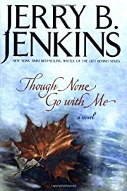 Though None Go with Me av Jerry B. Jenkins