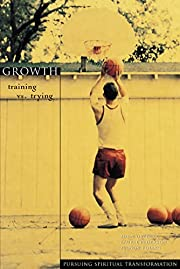 Growth: Training vs. Trying (Pursuing…