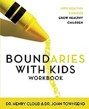 Boundaries with Kids Workbook af Henry Cloud