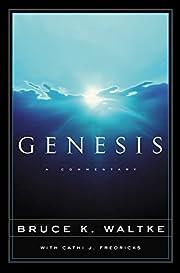 Genesis: A Commentary por Bruce K. Waltke