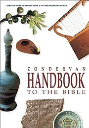 Zondervan Handbook to the Bible de David and…