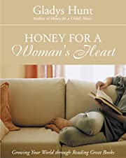 Honey for a Woman's Heart: Growing Your…