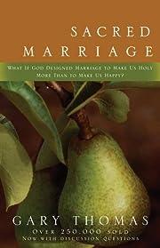 Sacred Marriage af Gary L. Thomas