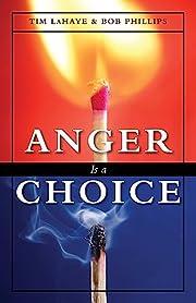 Anger Is a Choice por Dr. Tim LaHaye