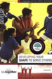 Developing Your SHAPE to Serve Others por…