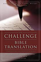 Challenge of Bible Translation, The by Glen…