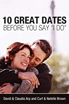 10 Great Dates Before You Say I Do by…