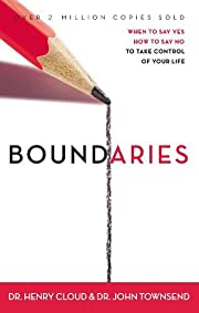 Boundaries: When to Say Yes, How to Say No…