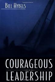 Courageous Leadership de Bill Hybels