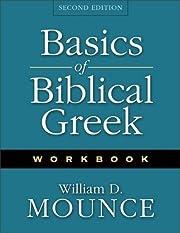 Basics of Biblical Greek Workbook de William…