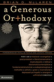A Generous Orthodoxy: Why I am a missional,…