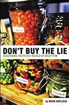 Don't Buy the Lie: Discerning Truth in a…