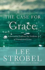 The Case for Grace: A Journalist Explores…