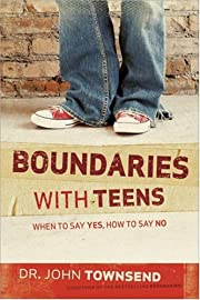 Boundaries with Teens: When to Say Yes, How…