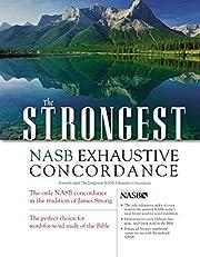 The Strongest NASB Exhaustive Concordance…