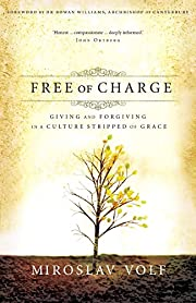 Free of Charge : Giving and Forgiving in a…