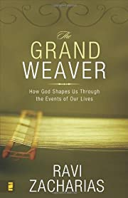 The Grand Weaver: How God Shapes Us through…