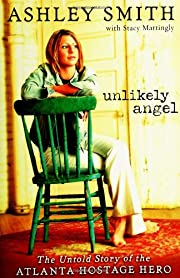 Unlikely Angel: The Untold Story of the…
