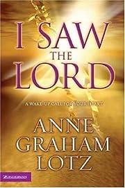 I Saw the Lord~Anne G Lotz av Anne Graham