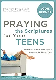 Praying the Scriptures for Your Teens:…