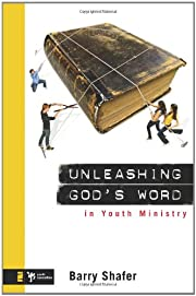 Unleashing God's Word in Youth Ministry…