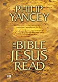 The Bible Jesus read / with Philip Yancey