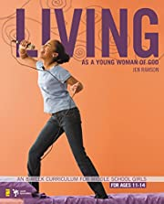 Living as a Young Woman of God: An 8-Week…