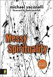 Messy Spirituality av Mike Yaconelli