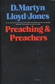 Preaching & Preachers de D. Martyn…