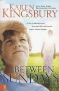 Between Sundays – tekijä: Karen Kingsbury