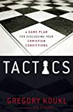Tactics: A Game Plan for Discussing Your Christian Convictions book cover
