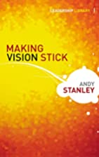 Making Vision Stick (Leadership Library) by…