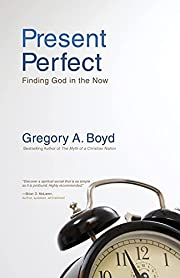 Present Perfect: Finding God in the Now por…