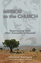 Mirror to the Church: Resurrecting Faith…