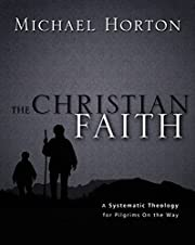 The Christian Faith: A Systematic Theology…