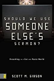 Should We Use Someone Else's Sermon?:…