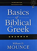 Basics of Biblical Greek Grammar by William…