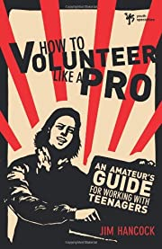 How to Volunteer Like a Pro: An Amateurs…