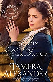 To Win Her Favor (A Belle Meade Plantation…