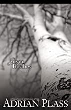 Silver Birches: A Novel by Adrian Plass