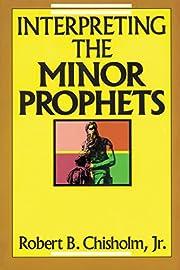 Interpreting the Minor Prophets av Robert B.…